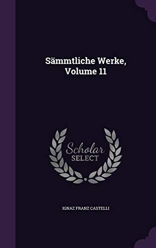 Sammtliche Werke, Volume 11