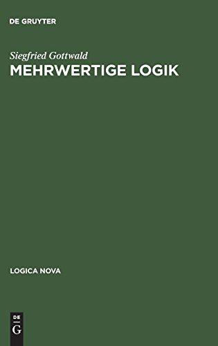 Mehrwertige Logik: Eine Einführung in Theorie und Anwendungen: Eine Einfuehrung in Theorie Und Anwendungen (Logica Nova)