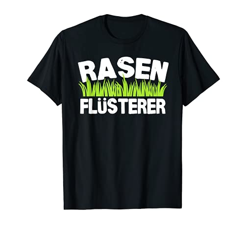 Rasenflüsterer Lustige Gärtner Geschenkidee Garten T-Shirt