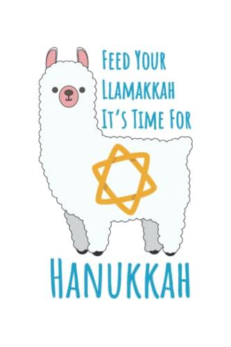 Feed Your Llamakkah Llama It's Time For Hanukkah: Funny Llama Hanukkah 2021 Jewish Holiday Dreidel Menorah Notebook / College Ruled / Journal / Diary For Women And Men