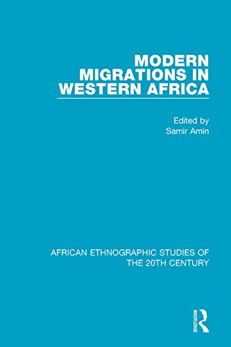 Modern Migrations in Western Africa (African Ethnographic Studies of the 20th Century) (English Edition)