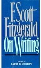 F Scott Fitzgerald on Writing