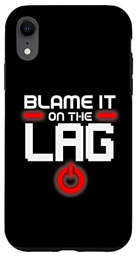 iPhone XR Blame It On The Lag Funny Hobby Video Gaming PC Gamer Gift Case
