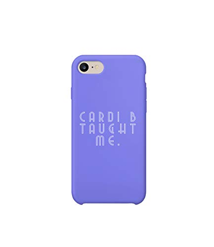 Cardi B Taught Me Quote Samsung S8 Plus/S8+ Case, Protective Phone Mobile Smartphone Case Cover Hard Plastic for Samsung Galaxy S8 Plus Funny Gift Christmas
