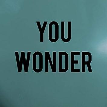 You Wonder
