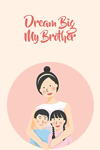 Dream Big My Brother: National Siblings Day