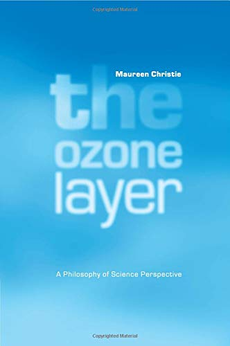 The Ozone Layer Paperback: A Philosophy of Science Perspective