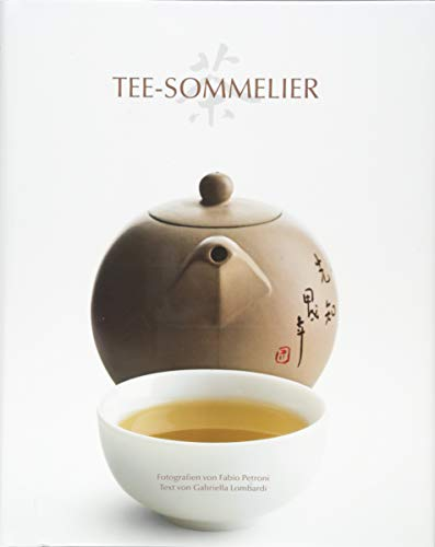 Tee-Sommelier: Eine Reise durch die Kulturgeschichte des Tees