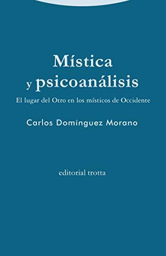 Mística y psicoanálisis: El lugar del Otro en los mí