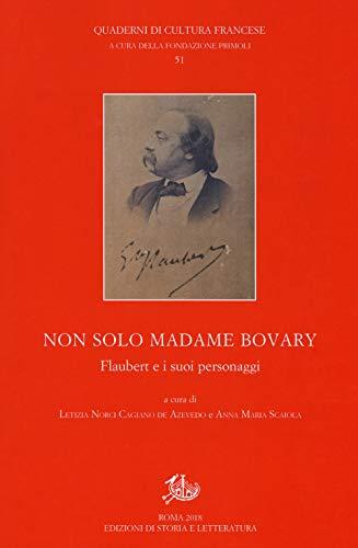 Non solo Madame Bovary. Flaubert e i suoi personaggi