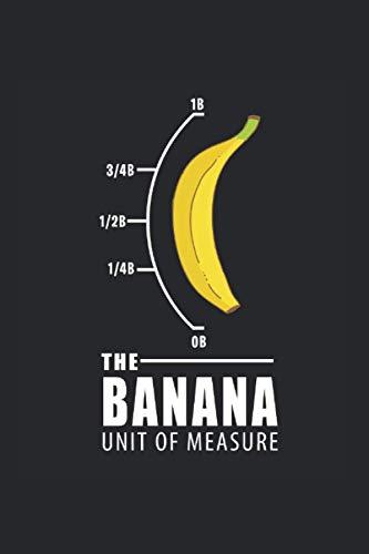 Notizbuch: Banane Maßeinheit Gelb Nerd Lustiges Geschenk 120 Seiten, 6X9 (Ca. A5), Liniert