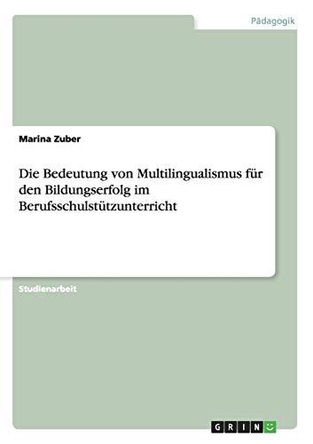 Die Bedeutung von Multilingualismus für den Bildungserfolg im Berufsschulstützunterricht