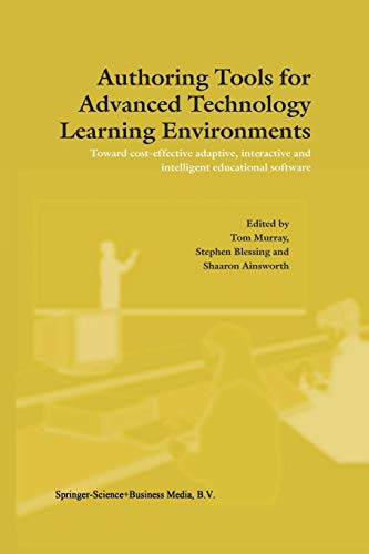 Compare Textbook Prices for Authoring Tools for Advanced Technology Learning Environments: Toward Cost-Effective Adaptive, Interactive and Intelligent Educational Software 2003 Edition ISBN 9789048164998 by Murray, T.,Blessing, S.,Ainsworth, S.