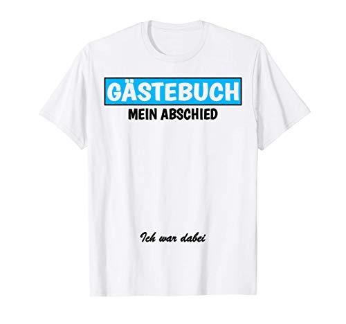 Abschieds-Feier Ruhestand Abschluss-Feier Lustiges Gästebuch T-Shirt