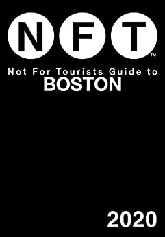 Not For Tourists Guide to Boston 2020 by [Not For Tourists]