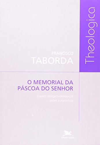 O memorial da Páscoa do Senhor: Ensaios litúrgico-teológicos sobre a Eucaristia