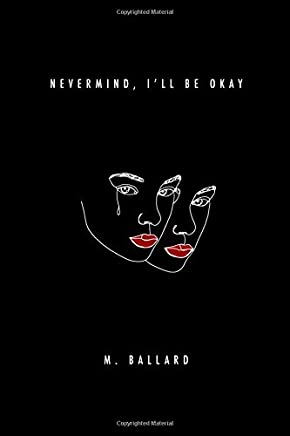 Nevermind, Ill be Okay