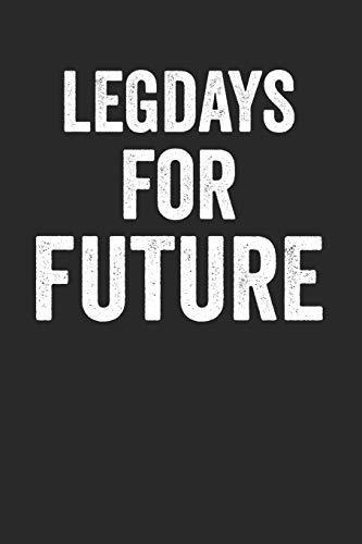 Legdays For Future: Notebook Notebook Notebook Punktraster Dottgrid Dotted A5 I Legday I Leg Training I Fitness I Gym I Workout I Strength Training I Powerlifting I Bodybuilding I Crossfit