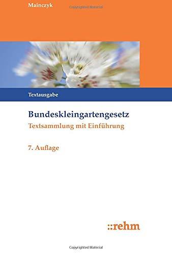 Bundeskleingartengesetz: Textsammlung mit Einführung