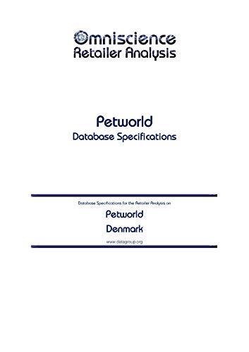 Petworld - Denmark: Retailer Analysis Database Specifications (Omniscience Retailer Analysis - Denmark Book 76441) (English Edition)