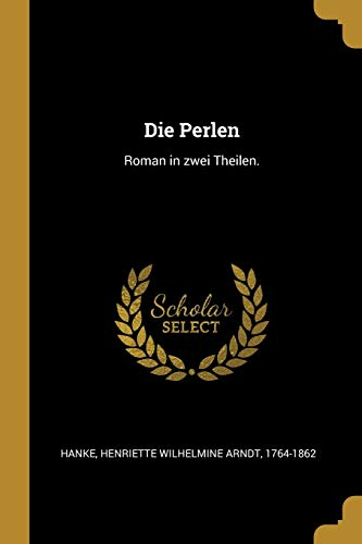 GER-PERLEN: Roman in Zwei Theilen.