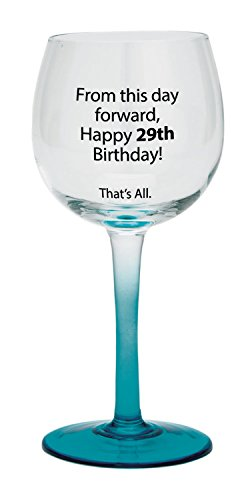 Santa Barbara Design Studio Happy 29th Birthday That's All Wine Glass, Blue