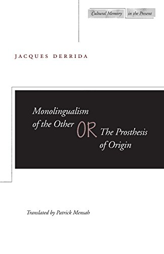 Compare Textbook Prices for Monolingualism of the Other: or, The Prosthesis of Origin Cultural Memory in the Present 1 Edition ISBN 9780804732895 by Derrida, Jacques