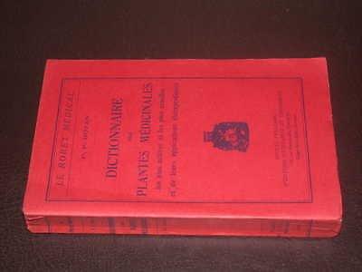 P.-P. Botan. Dictionnaire des plantes médicinales : Les plus actives et les plus usuelles et de leurs applications thérapeutiques