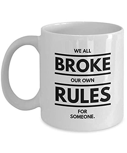 N\A Taza de café de psicología de 11 onzas - Todos rompimos Nuestras propias Reglas - Abuso narcisista Problemas psíquicos Salud Mental Enfermera Atención médica Abuso Emocional 2SNBYB