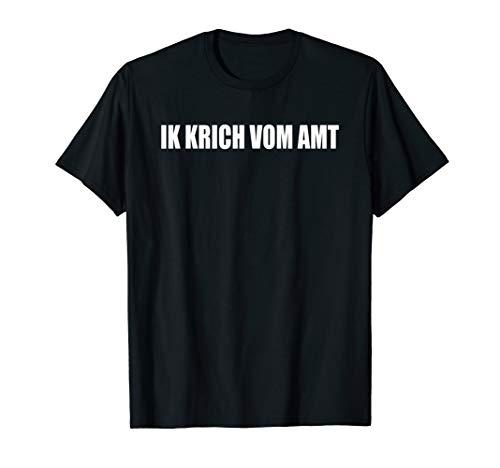 Ik Krich Vom Amt Arbeitlos Hartz IV T-Shirt