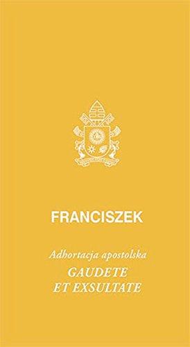 Gaudete et exsultate: Adhortacja apostolska o powolaniu do swietosci w swiecie wspólczesnym