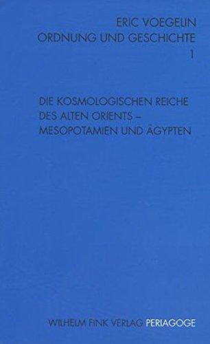 Ordnung und Geschichte, Bd.1, Die kosmologischen Reiche des alten Orients (Periagoge / Ordnung und Geschichte)