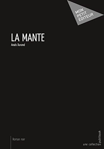 La Mante (Mon petit éditeur) (French Edition)