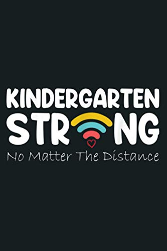 Kindergarten Strong No Matter Wifi The Distance: notebook, notebook journal beautiful , simple, impressive,size 6x9 inches, 114 paperback pages