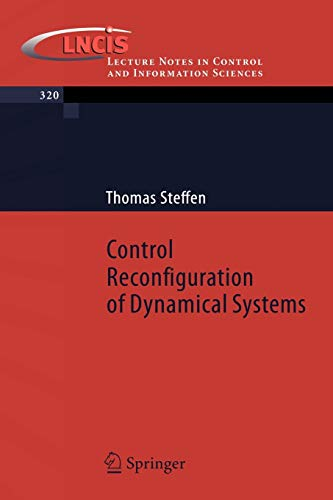 Control Reconfiguration of Dynamical Systems: Linear Approaches and Structural Tests (Lecture Notes in Control and Information Sciences (320), Band 320)