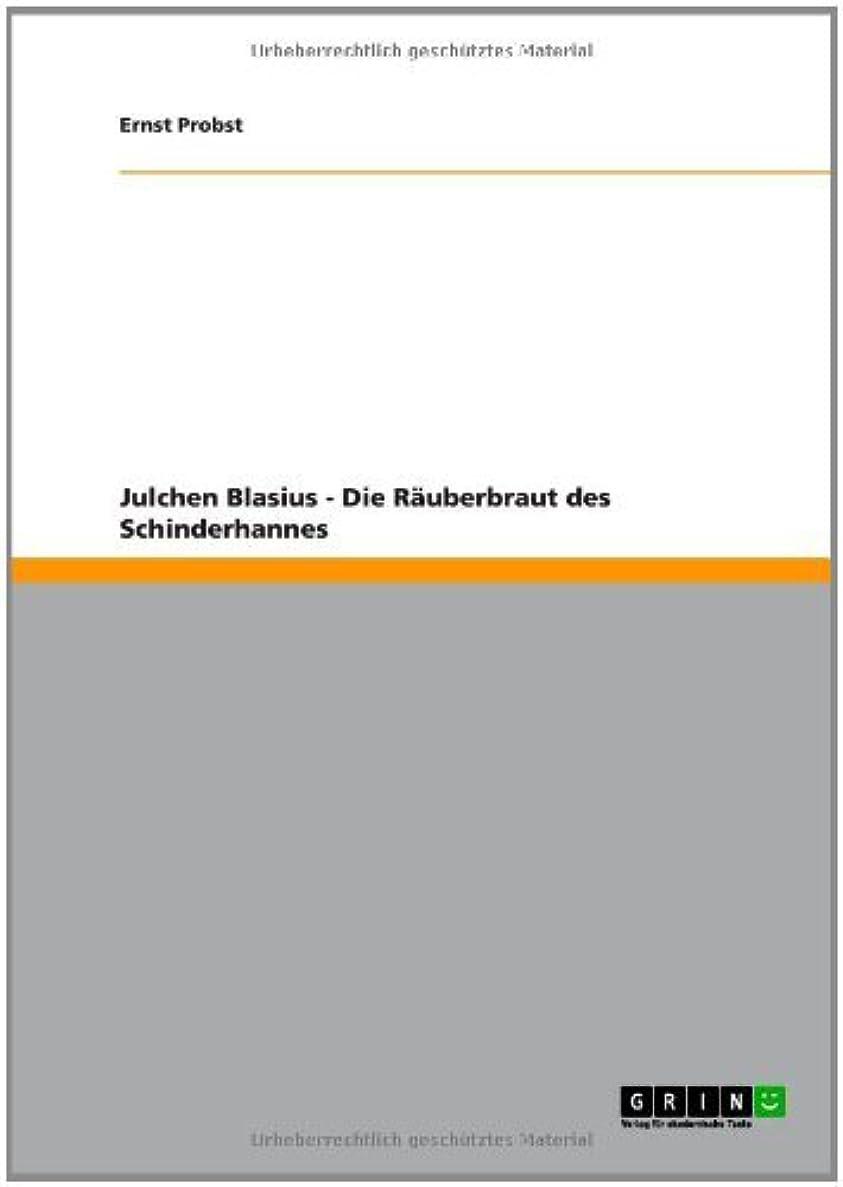 くびれた赤道役職Julchen Blasius - Die R?uberbraut des Schinderhannes (German Edition)