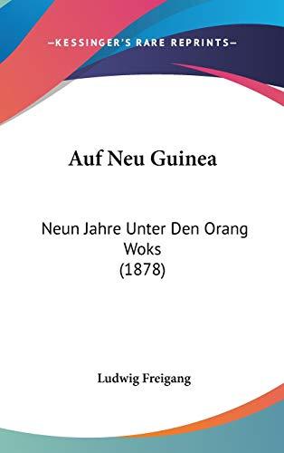 Auf Neu Guinea: Neun Jahre Unter Den Orang Woks (1878)