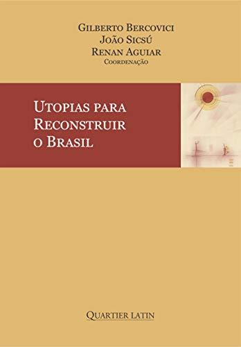 Utopias Para Reconstruir O Brasil
