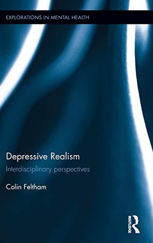 Depressive Realism: Interdisciplinary perspectives (Explorations in Mental Health)