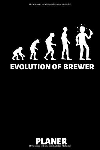 EVOLUTION OF BREWER PLANER: DIN A5 WOCHENPLANER Craft Bier | Bier selbst brauen | Bierbrauen Buch | Brauerei | Geschenkidee für Männer | Biertrinken | Anfänger | Bierbuch