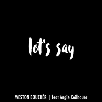Let's Say (feat. Angie Keilhauer)