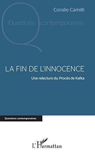 La fin de l'innocence: Une relecture du Procès de Kafka