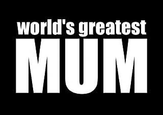 57955a0a3aa8 Worlds Gratest Mum Decal Vinyl Sticker|Cars Trucks Vans Walls Laptop| White  |5.5