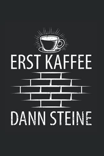 Erst Kaffee Dann Steine: 6X9 Zoll Notizbuch – gepunktet – Din A5 Heft Notizblock Für Maurer Mit 120 Seiten Schreibblock | Tagebuch Planer Schreibheft | Notiz Buch...