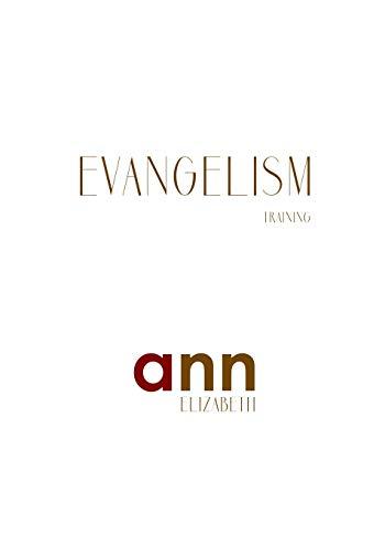 Evangelism Training - Ann Elizabeth