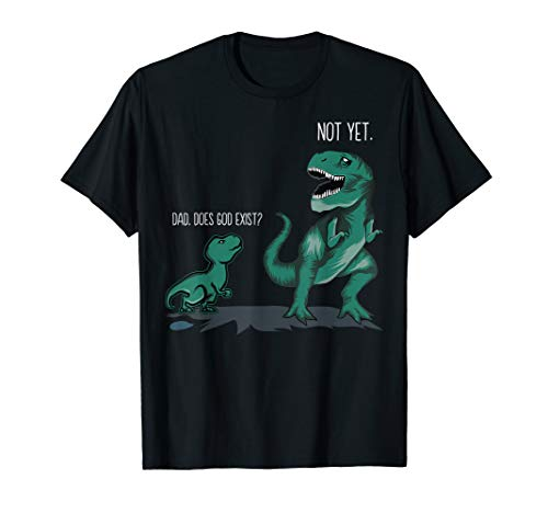 Funny atheist Gift Dad does God exist dinosaurs Papa Dino T-Shirt