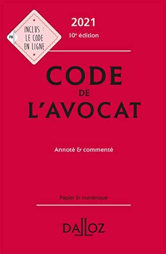 Code de lavocat 2021, annoté et commenté - 10e ed.