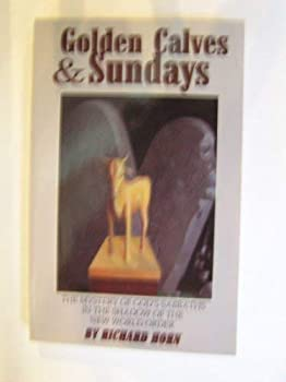 Paperback Golden calves and Sundays: The mystery of God's sabbaths in the shadow of the new world order Book