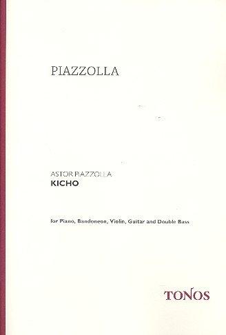 Kicho : für Bandoneon, Violine, Gitarre, Klavier und Kontrabass Partitur