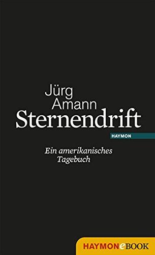 Cover: Jürg Amann - Sternendrift: Ein amerikanisches Tagebuch